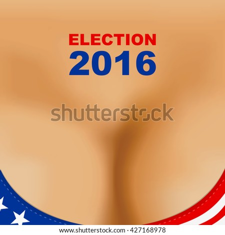 Election poster 2016 USA . Woman breast bra. Election USA. Election flag. Election vote. Election eps. Election jpg. Election Image. Election picture. Election vector. Election poll. Election year. - stock vector