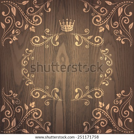 Elegant floral frame with crown and design elements isolated on wooden background. Vector illustration. Can use for birthday card, wedding invitations  - stock vector
