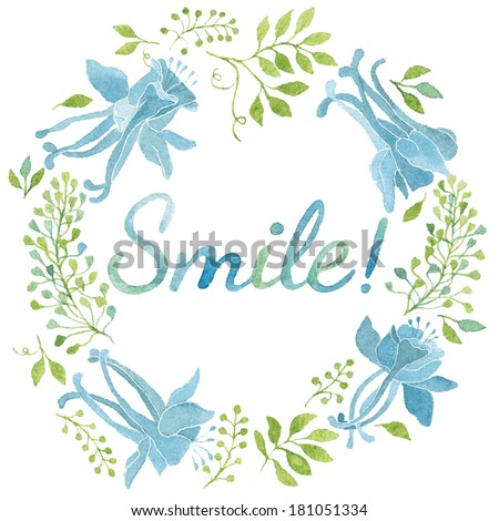 Elegant floral wreath with green leaves and blue flowers with word SMILE. Vectorized watercolor drawing. - stock vector