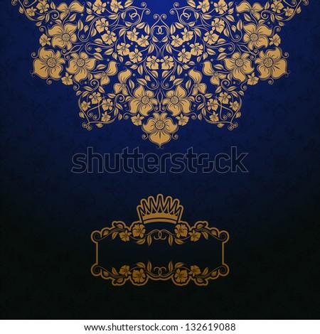 Elegant gold frame banner with crown, floral elements  on the ornate background. Vector illustration. EPS 10. - stock vector