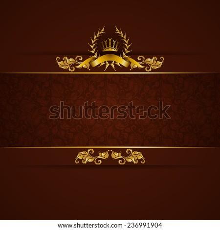 Elegant golden frame banner with gold crown, laurel wreath on ornate brown background. Luxury floral background in vintage style. Vector illustration EPS 10. - stock vector