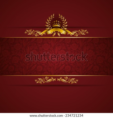 Elegant golden frame banner with gold crown, laurel wreath on ornate red background. Luxury floral background in vintage style. Vector illustration EPS 10. - stock vector