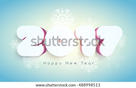 Elegant Greeting Card design with 3D Text 2017 on snowflakes decorated background for Happy New Year celebration.