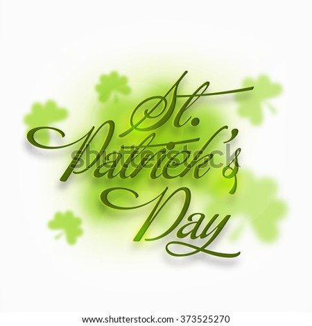Elegant greeting card design with stylish text St. Patrick's Day on shamrock leaves decorated background. - stock vector