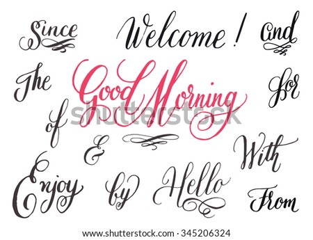 Elegant hand drawn catchwords for your design. Good Morning, Hello, Welcome, Enjoy. Decorative elements. Retro typography with swirls. Custom lettering and calligraphy. - stock vector