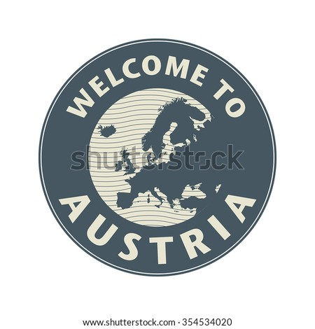 Emblem or stamp with text Welcome to Austria, vector illustration - stock vector