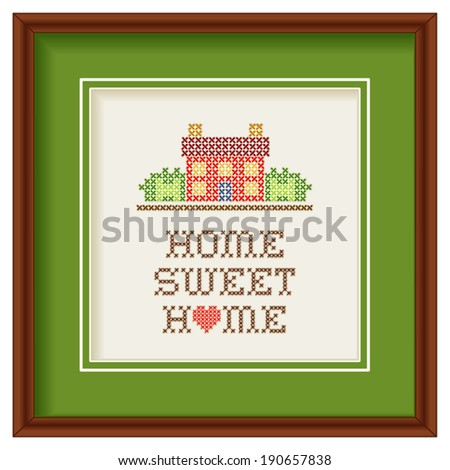 Embroidery, Home Sweet Home with a big heart, cross stitch needlework sewing design, rustic house in landscape, isolated on white background, green mat, mahogany picture frame. EPS8 compatible.  - stock vector