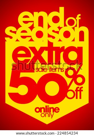 End of season extra 50% off sale items typography illustration.  - stock vector