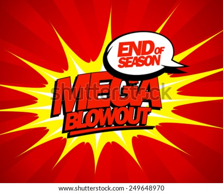 End of season mega blowout sale design in pop-art style. - stock vector