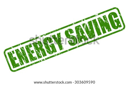 Energy saving green stamp text on white - stock vector