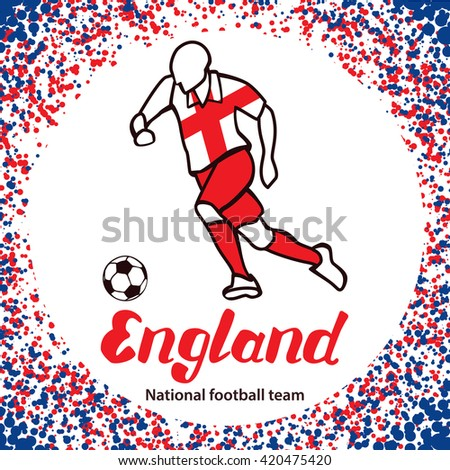 England. National football team of England. Vector illustration with the football player and the ball. Vector handwritten lettering.