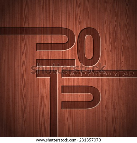 Engraved 2015 Happy New Year typographic design  on wood texture background. EPS 10 Vector illustration.  - stock vector