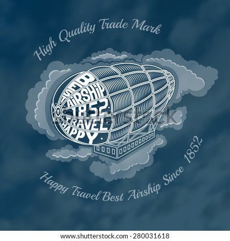 engraving airship into clouds with text happy travel best airship on face of dirigible. Blurred background of clouds on blue sky.  - stock vector