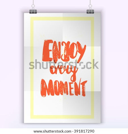 Enjoy Every Moment hand lettering. Scalable and editable enjoy every moment vector illustration. Enjoy every moment card design on poster mock up. - stock vector