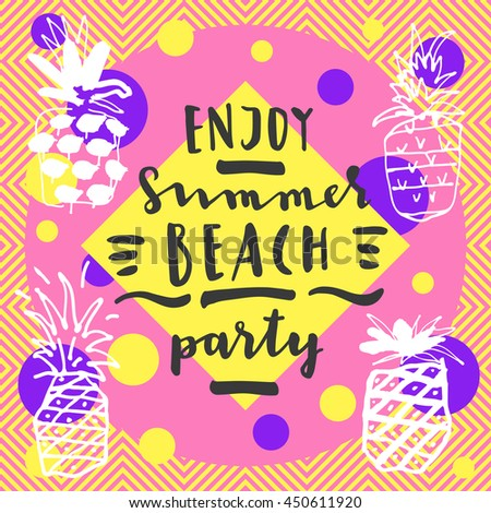 Enjoy Summer Beach Party. Modern calligraphic card with pineapples on seamless abstract geometric background. Geometric background in retro 80s style. Flyer, poster or postcard template in vector