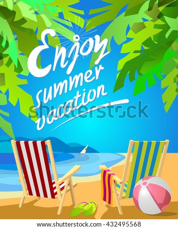 Enjoy summer vacation lettering. Two deckchairs on a tropical beach. Slippers and ball. Poster in the Art Deco - stock vector