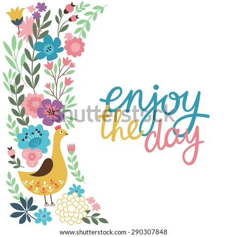 enjoy the day, vector  lettering and floral illustration,floral design - stock vector