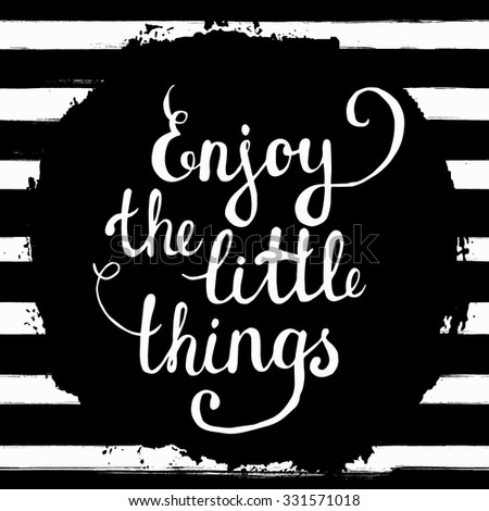 Enjoy the little things! Hand lettering calligraphic inspiration quote on a watercolor background. Creative, trendy card - stock vector