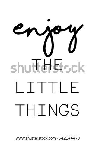 Enjoy The Little Things Quote Print In Vector.Lettering Quotes Motivation  For Life And Happiness