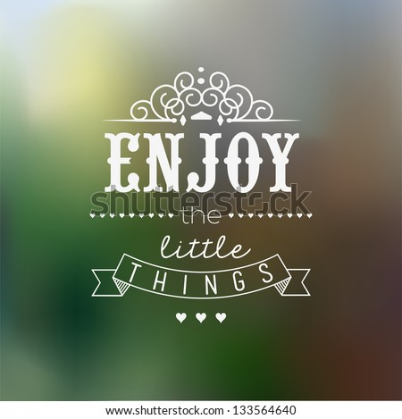 Enjoy The Little Things Quote Typographical Background - stock vector