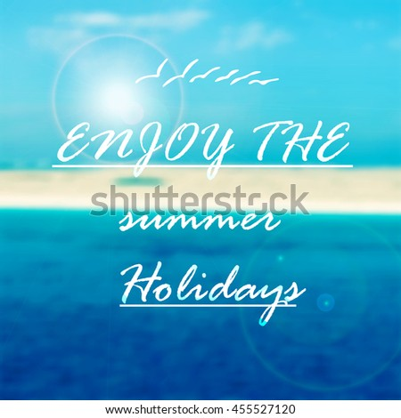 Enjoy the summer, creative graphic message for your design. - stock vector