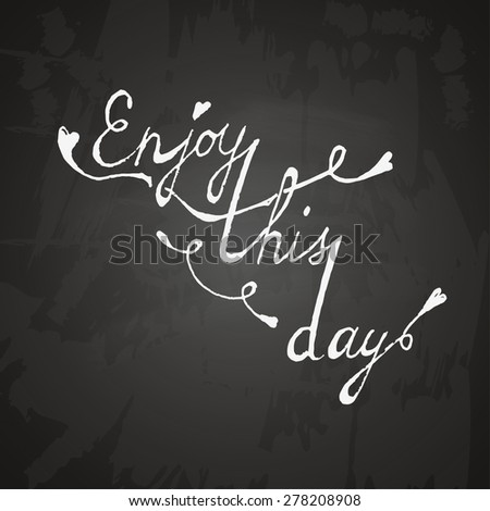 Enjoy this day typography poster - stock vector