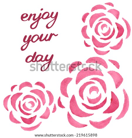 Enjoy your day. Inspirational and motivational card with watercolor roses. Cute floral background. Vector illustration - stock vector