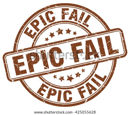 epic fail brown grunge round vintage rubber stamp.epic fail stamp.epic fail round stamp.epic fail grunge stamp.epic fail.epic fail vintage stamp. - stock vector