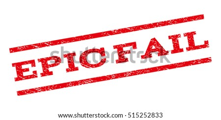 Epic Fail watermark stamp. Text caption between parallel lines with grunge design style. Rubber seal stamp with dust texture. Vector red color ink imprint on a white background.