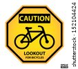 EPS10 Vector : Octagon yellow and black caution with lookout for bicycles text and sign isolated on white background. - stock photo