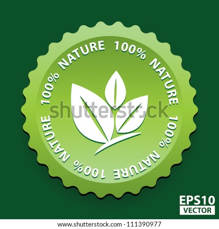 EPS10 Vector: 100 Percent Nature Green Sign with white three leaves logo
