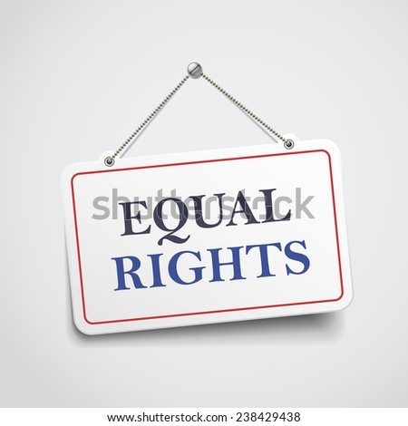 equal rights hanging sign isolated on white wall  - stock vector