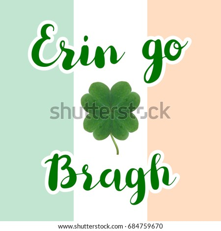 Erin go bragh lettering typography realistic stock vector 2018 erin go bragh lettering typography with realistic four leaf clover on irish flag background m4hsunfo
