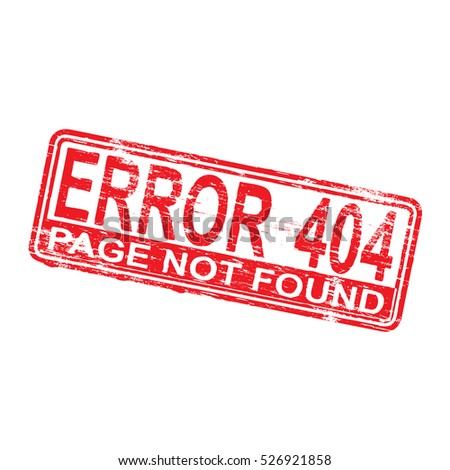 Error 404 page not found grungy rubber stamp symbol vector illustration