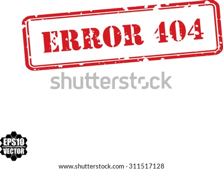 Error 404 red rubber stamp over a white background. Vector illustration. - stock vector
