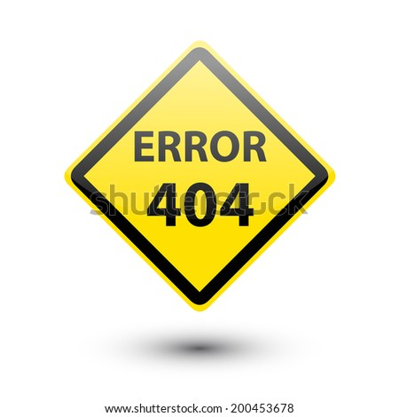 ERROR 404 yellow sign on white