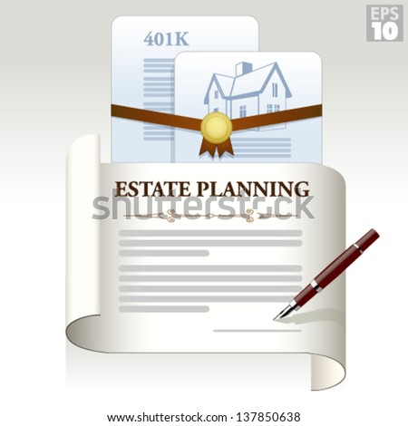 Estate planning legal documents with home title and 401k retirement plan - stock vector