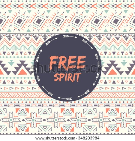 Ethnic card with phrase: free spirit. Poster with aztec design. Tribal seamless pattern with text. Vector illustration. - stock vector