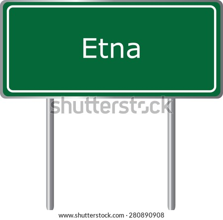 Etna , California, road sign green vector illustration, road table, USA city - stock vector