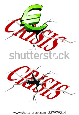 Euro Crisis concept with the word crisis on cracked concrete and a Euro sign with a second variant without the Euro, vector illustration on white - stock vector