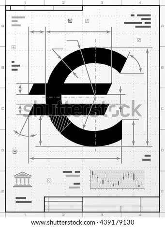 Euro symbol as technical drawing. Stylized drafting of money sign with title block. Qualitative vector illustration about banking, financial industry, economy, business, accounting, etc - stock vector