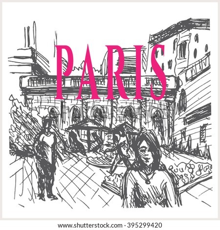 Europe france paris city landscape with cafe and peoples poster, in sketch hand drawn style - stock vector