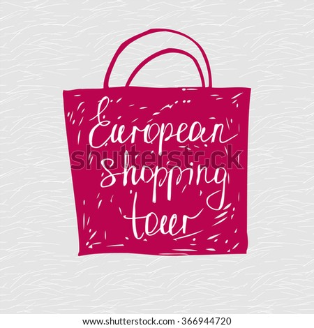 European shopping tour design template.  Stylish typographic poster sketch design about shopping. Hand drawn bag - stock vector
