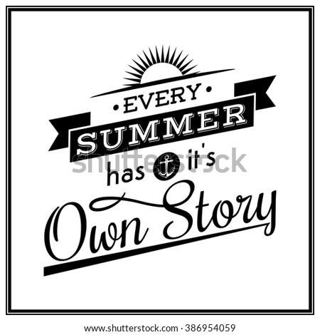 Awesome Every Summer Has It Is Own Story   Quote Typographical Background