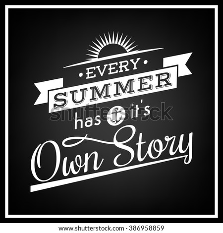 Every Summer Has It Is Own Story   Quote Typographical Background