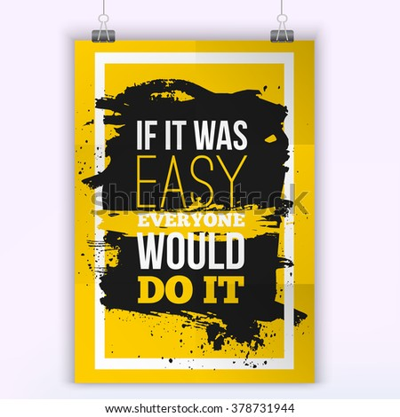 Everyone would do it if was easy Motivation Business Quote. Mock up Poster. Design Concept on paper with dark stain easy to edit. A4 format - stock vector