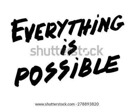 Everything is possible. Hand lettering vector.