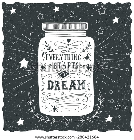 Everything starts with a dream. Hand drawn quote lettering. - stock vector