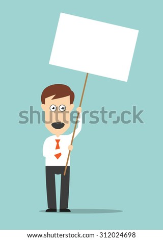 Excited businessman holding in hands signboard placard with copyspace for picket or protest concept design. Cartoon flat style - stock vector