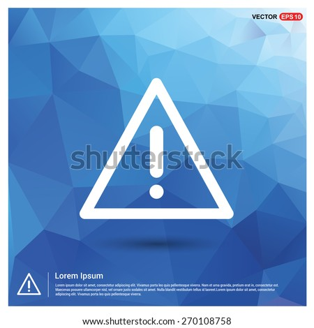 exclamation icon. attention sign. Exclamation danger sign. Alert Notification icon. Blue geometric pattern, triangles background, polygonal design. Polygon geometric. Vector illustration - stock vector
